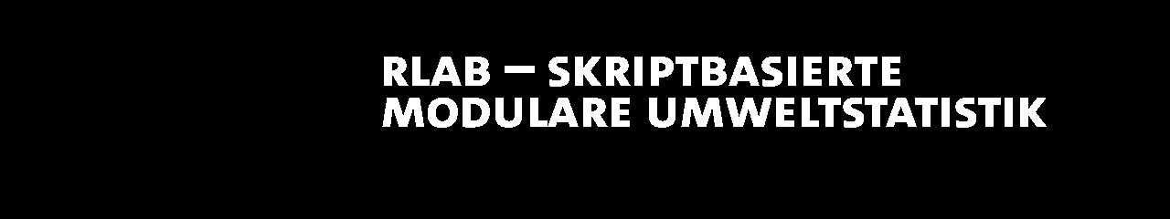 R Lab - Skriptbasierte modulare Umweltstatistik. Header mit Code im Hintergrund.